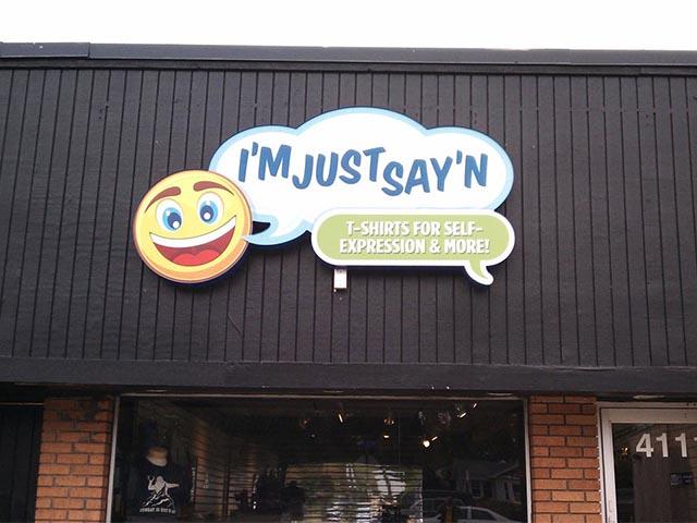 I'm Just Say'n