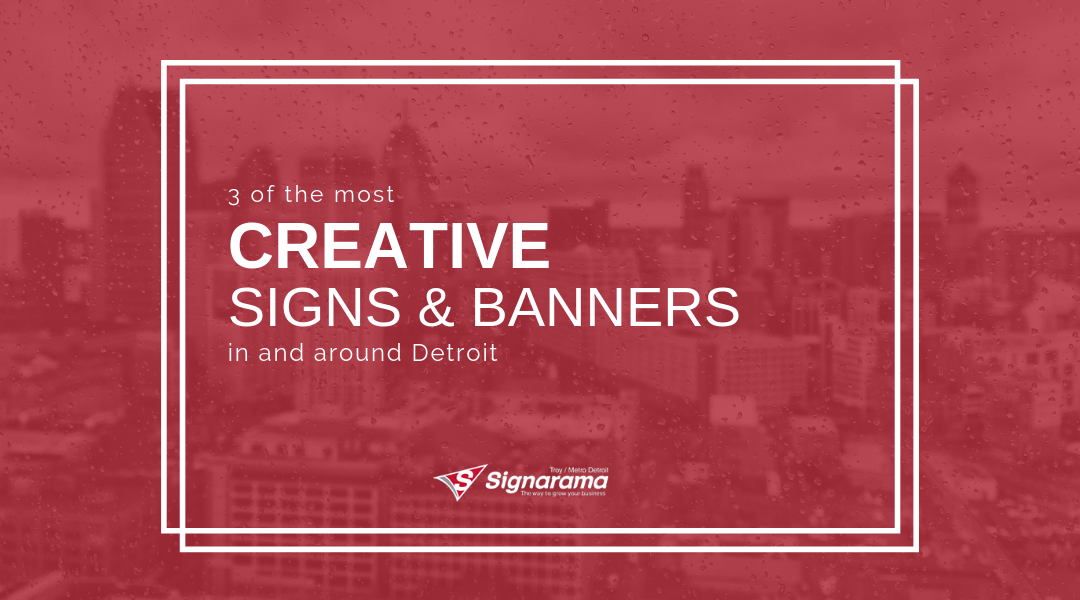 3 Of The Most Creative Signs & Banners In And Around Detroit