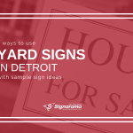 "Featured image for ""5 Ways To Use Yard Signs In Detroit With Sample Sign Ideas"" blog post"