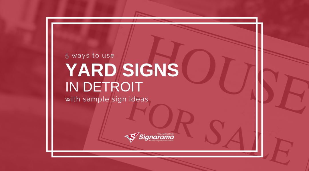 5 Ways To Use Yard Signs In Detroit With Sample Sign Ideas