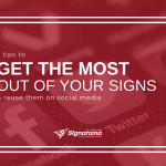 "Featured image for ""8 Tips To Get The Most Out Of Your Signs & Reuse Them On Social Media"" blog post"