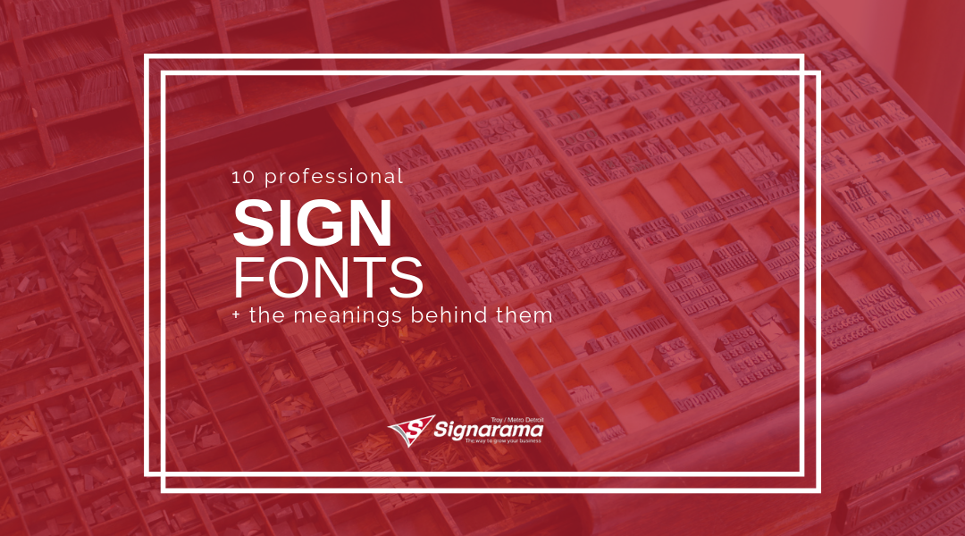 10 Professional Sign Fonts + The Meanings Behind Them