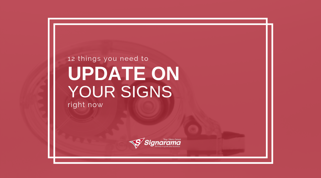 12 Things You Need To Update On Your Signs Right Now