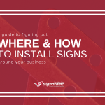 "Featured image for ""A Guide To Figuring Out Where & How To Install Signs Around Your Business"" blog post"