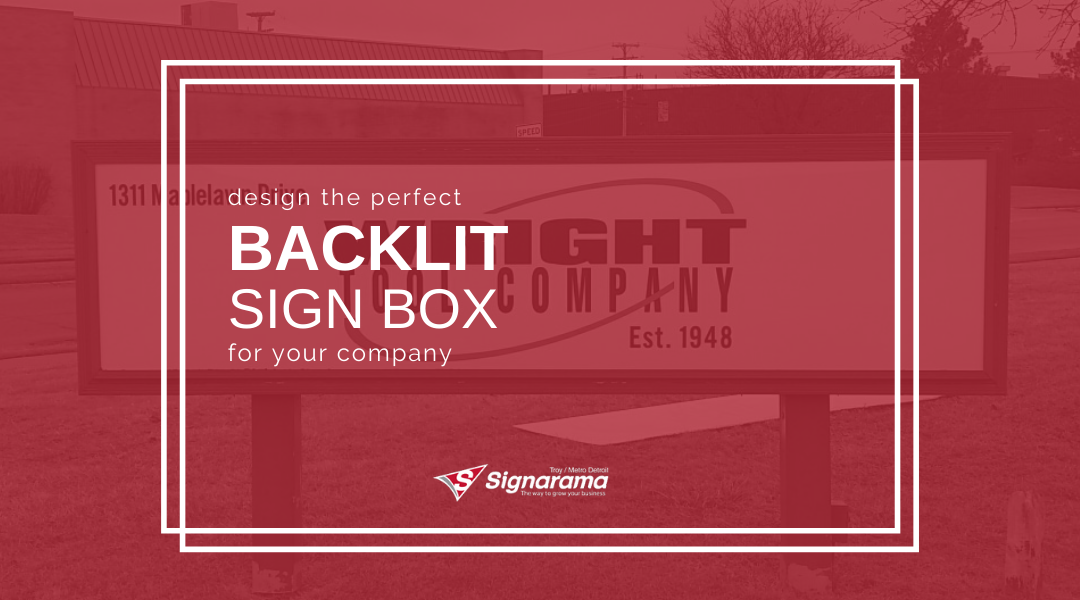 Design The Perfect Backlit Sign Box For Your Company