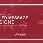 "Featured image for ""How To Create LED Message Signs That Convey The Right Message"" blog post"