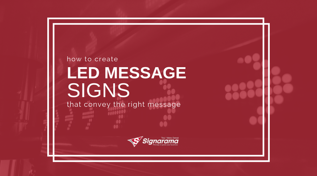 How To Create LED Message Signs That Convey The Right Message
