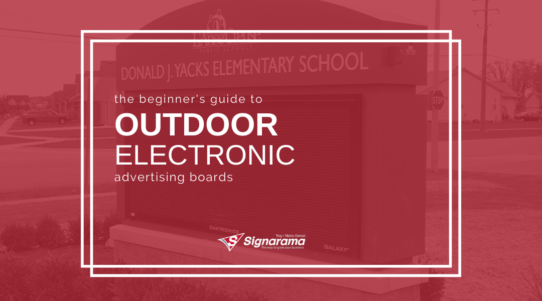 The Beginner's Guide To Outdoor Electronic Advertising Boards