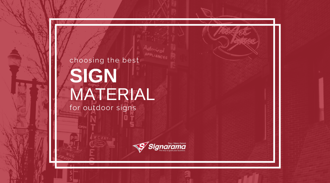 Choosing The Best Sign Material For Outdoor Signs
