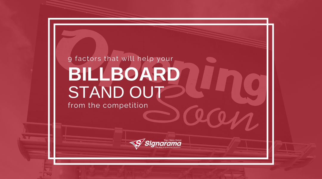 9 Factors That Will Help Your Billboard Stand Out From The Competition