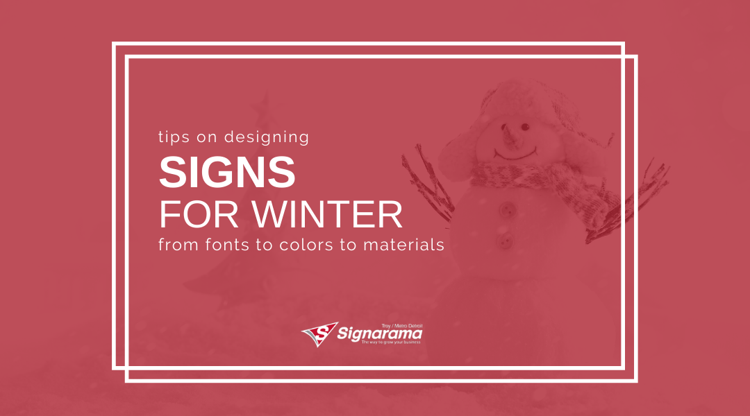 Tips On Designing Signs For Winter | From Fonts To Colors To Materials