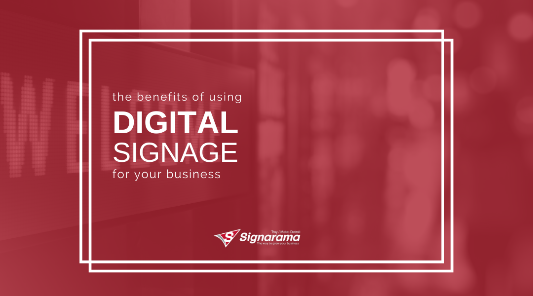 The Benefits Of Using Digital Signage For Your Business
