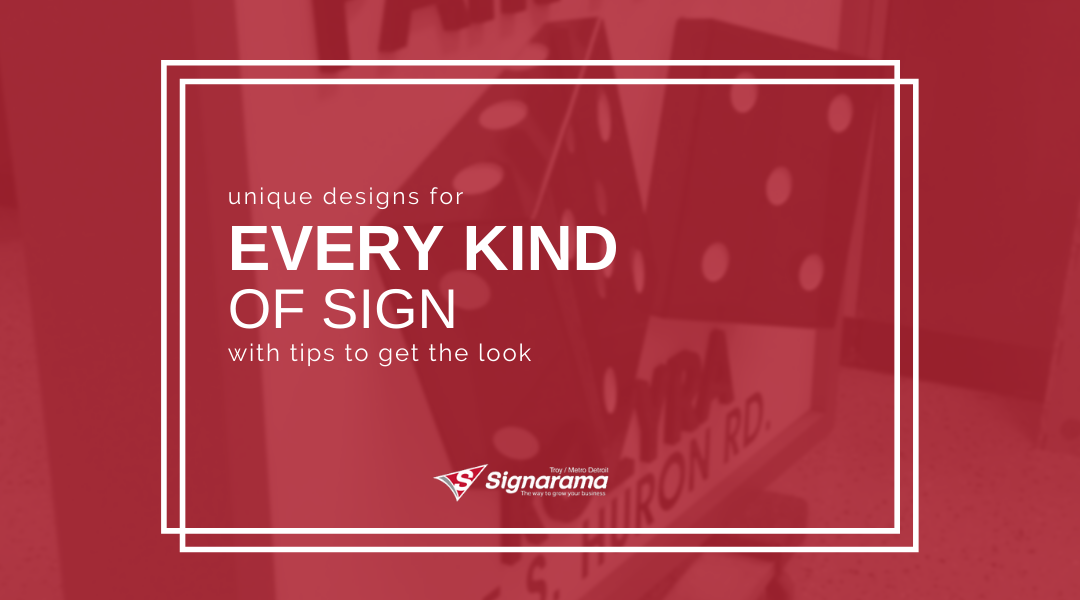 Unique Designs For Every Kind Of Sign With Tips To Get The Look