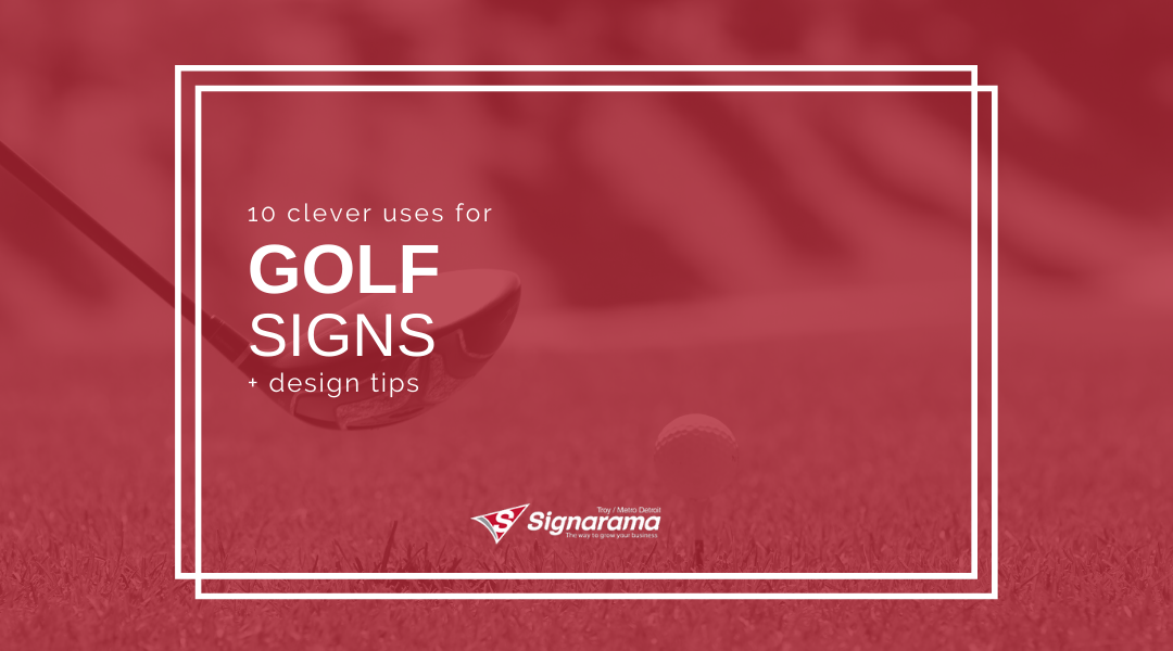 10 Clever Uses For Golf Signs + Design Tips