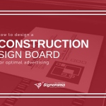 "Featured image for ""How To Design A Construction Sign Board For Optimal Advertising"" blog post"