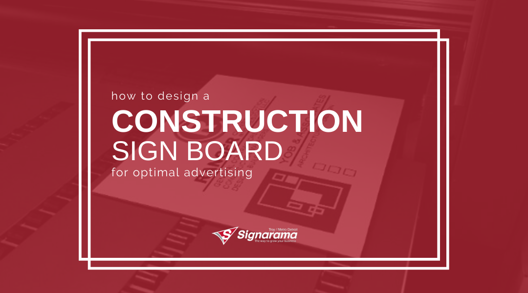 How To Design A Construction Sign Board For Optimal Advertising