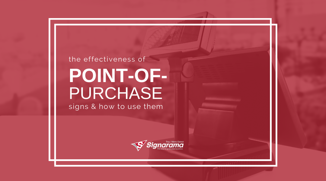 The Effectiveness Of Point-Of-Purchase Signs & How To Use Them