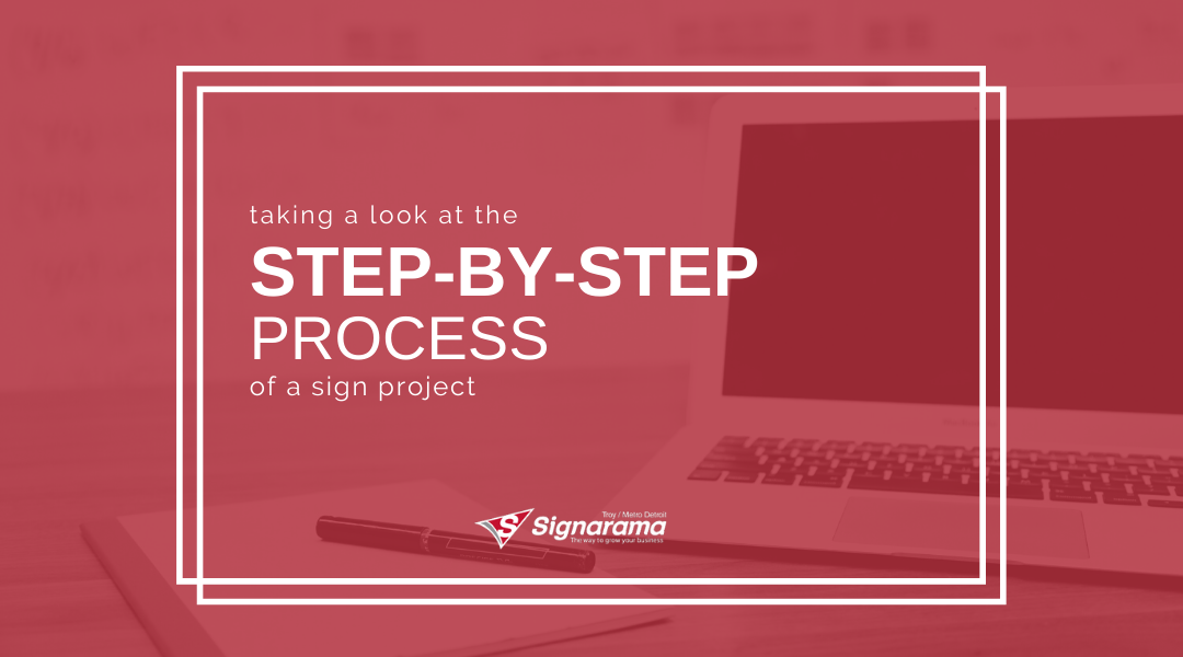 Taking A Look At The Step-By-Step Process Of Sign Project