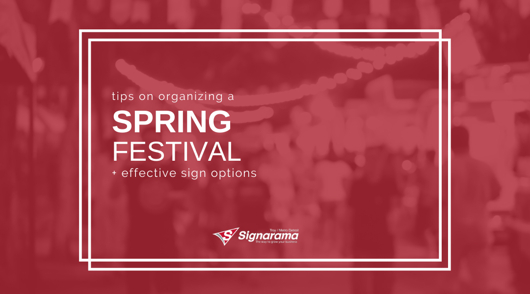 Tips On Organizing A Spring Festival + Effective Sign Options