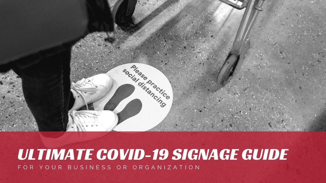 The Ultimate COVID-19 Signage Guide for Your Business